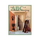 The ABC's of Dollhouse Finishing by Barbara Warner