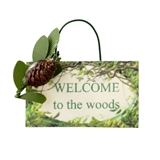 WELCOME TO THE WOODS SIGN