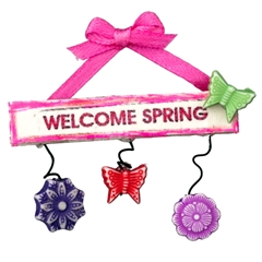 """Welcome Spring"" Sign"